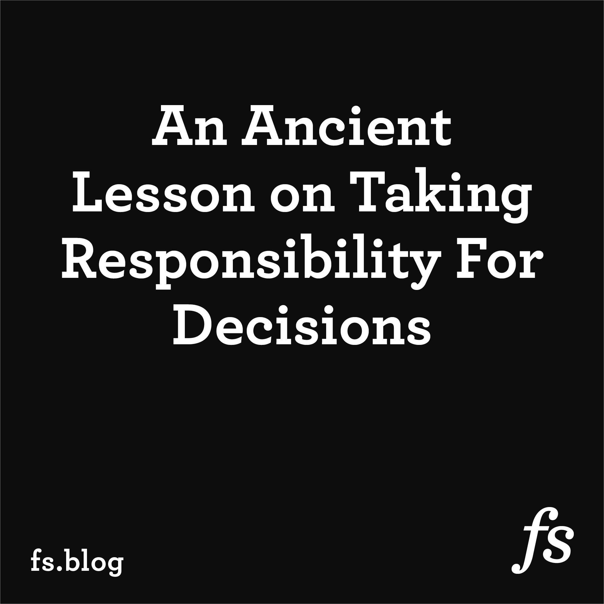 An Ancient Lesson on Taking Responsibility For Decisions