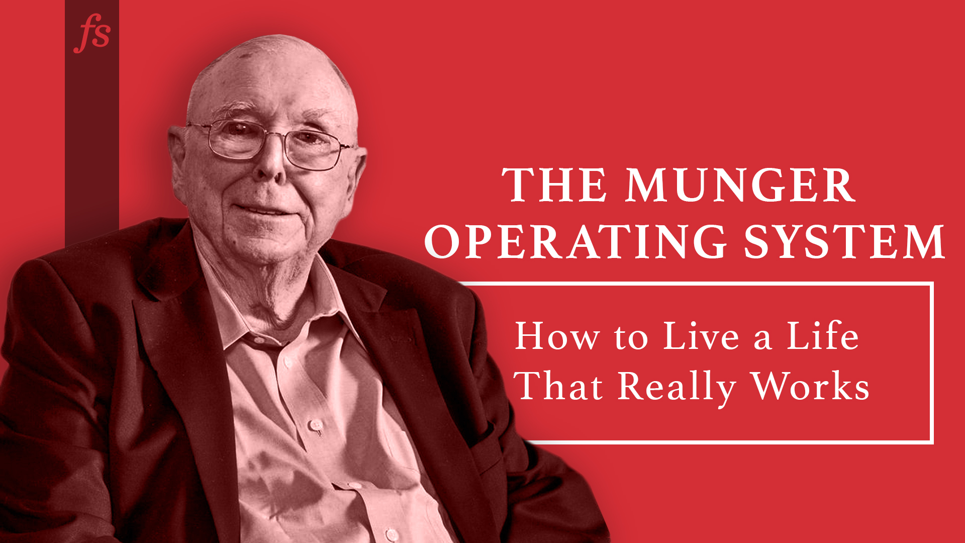 The Munger Operating System: A Life That Works