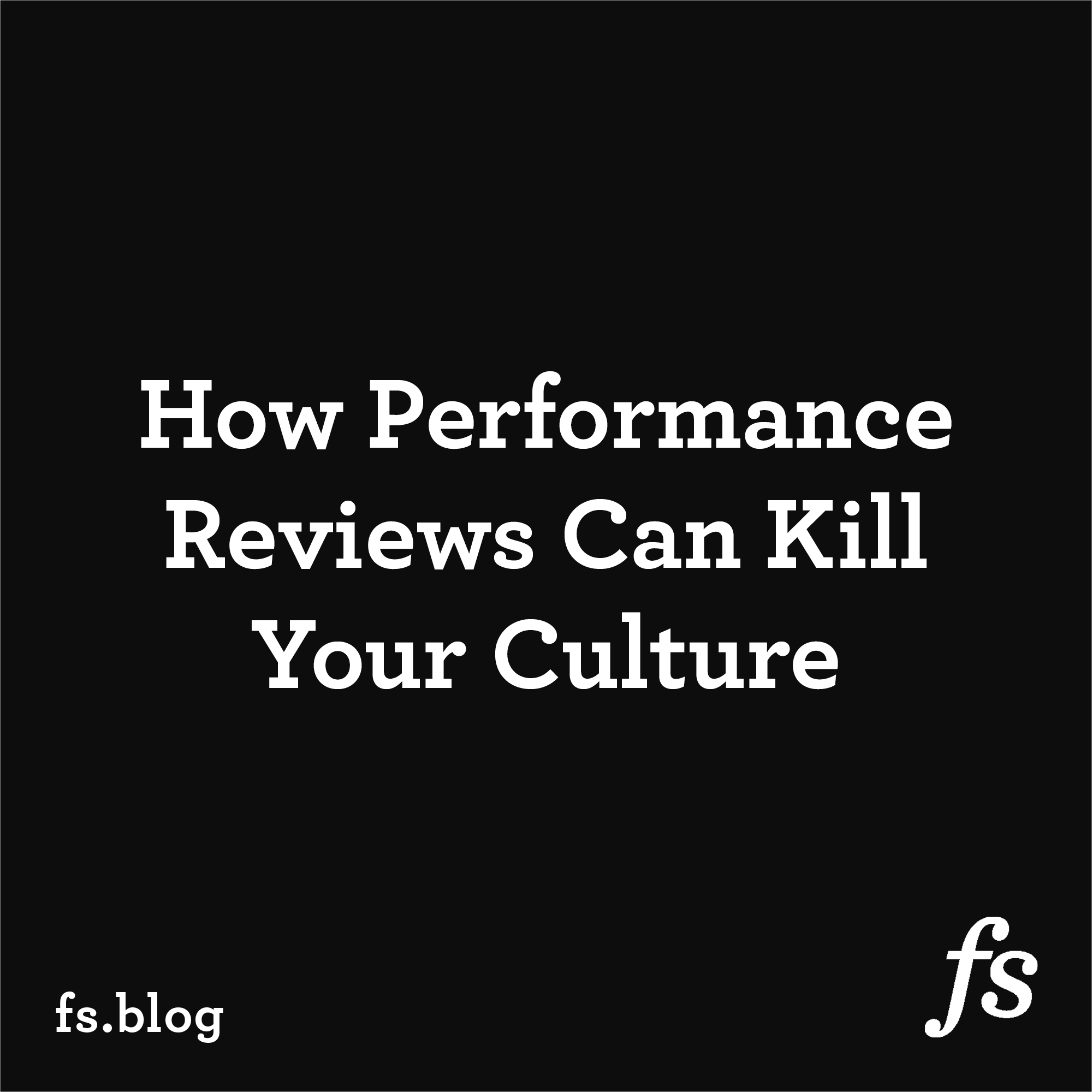 How Performance Reviews Can Kill Your Culture