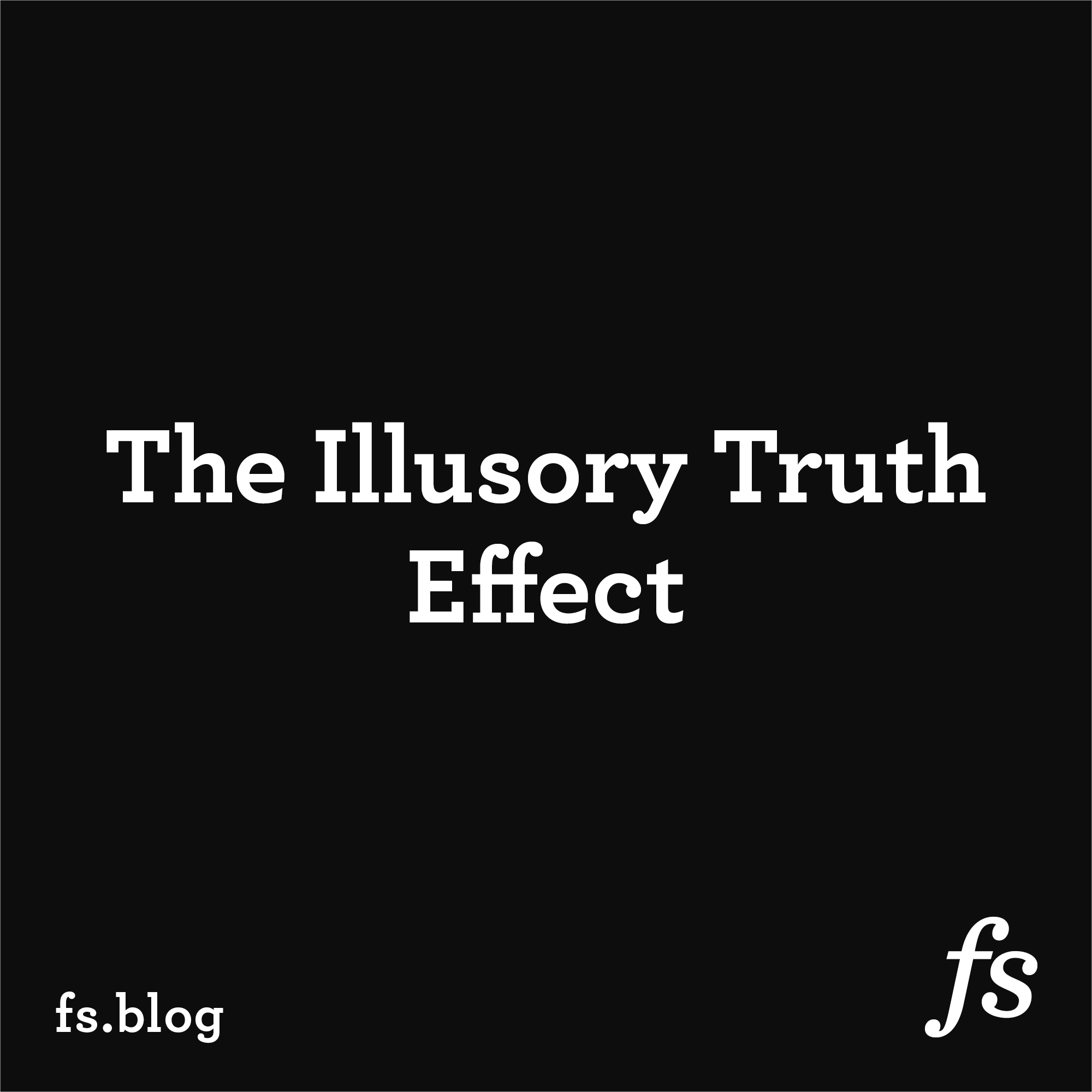 The Illusory Truth Effect