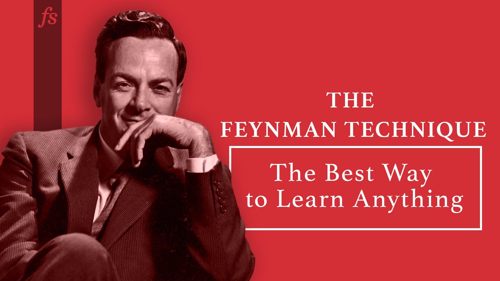 The Feynman Learning Technique