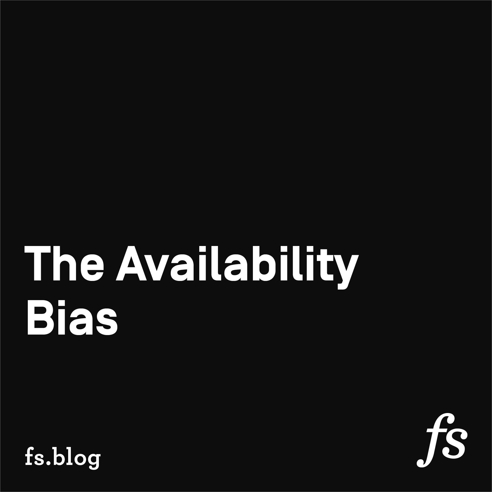 The Availability Bias: How to Overcome a Common Cognitive Distortion